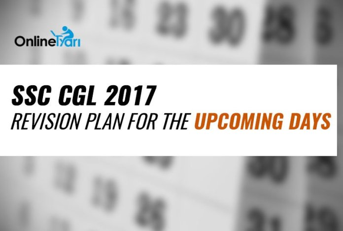 SSC CGL 2017 Revision Plan for the Upcoming Days