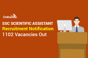 SSC Scientific Assistant Recruitment Notification, 1102 Vacancies Out