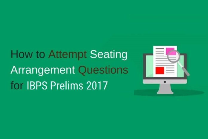 How to Attempt Seating Arrangement Questions for IBPS Prelims 2017