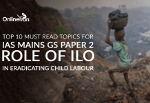 Top 10 Must Read Topics for IAS Mains GS Paper 2 | Role of ILO in Eradicating Child Labour