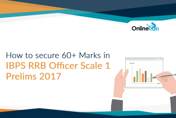 How to secure 60+ Marks in IBPS RRB Officer Scale 1 Prelims 2017