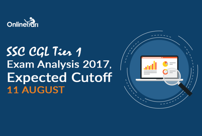 SSC CGL Tier 1 Exam Analysis 2017, Expected Cutoff: 11 August