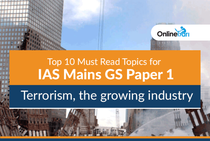Top 10 Must Read Topics for IAS Mains GS Paper 1 |Terrorism, the growing industry