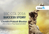 SSC CGL 2016 Success Story: Chandra Prakash Bhaskar (JSO in Stat & Prog Implementation)