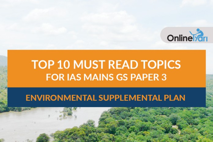 Top 10 Must Read Topics for IAS Mains GS Paper 3   Environmental Supplemental Plan