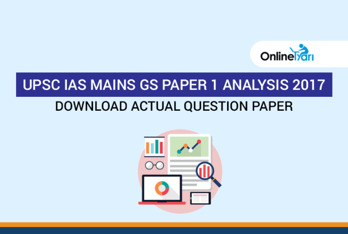 UPSC IAS Mains GS Paper 1 Analysis 2017, Download Actual Question Paper