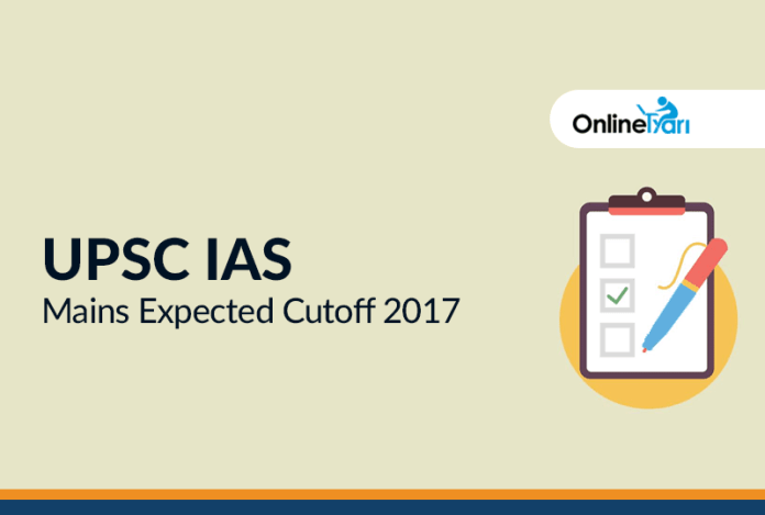 UPSC IAS Mains Expected Cutoff 2017