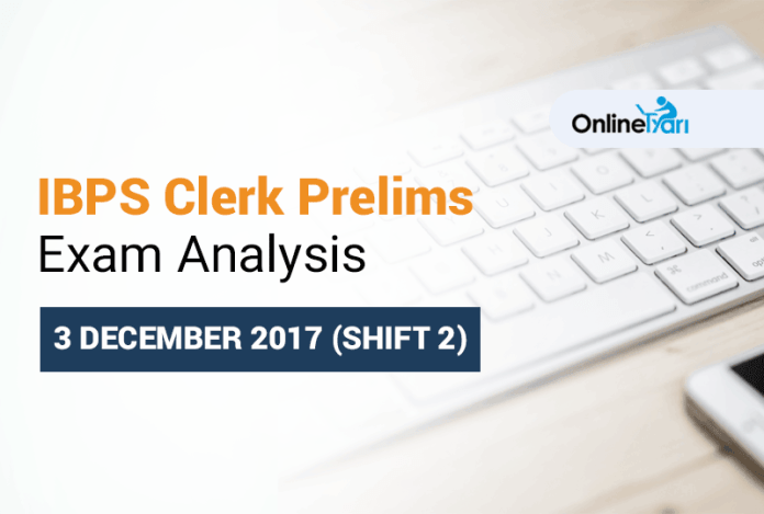 IBPS Clerk 3 December Shift 2 Prelims Exam Analysis 2017