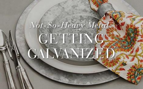 Getting Galvanized