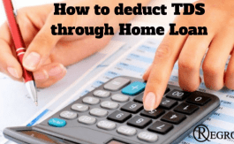 How to deduct TDS through Home Loan