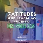 atitudes-levam-ao-sucesso-em-vendas-minha-visita