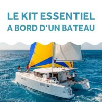 Le kit essentiel à bord d'un bateau