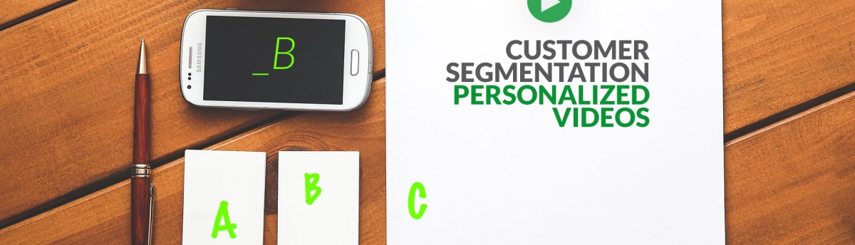 Customer segmentation loves personalized-videos