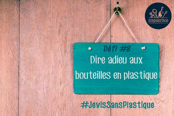 Defi #8 - Dire adieu aux bouteilles en plastique