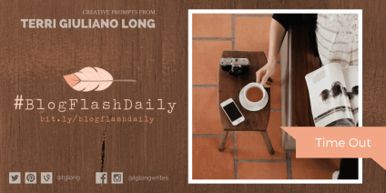 #BlogFlashDaily: Time Out