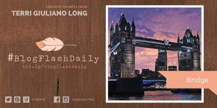 #BlogFlashDaily: Bridge
