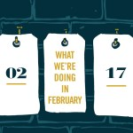 What We're Doing: February