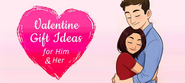 Valentine gift ideas for Him and Her