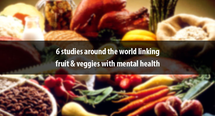 6 studies around the world linking fruit & veggies with mental health