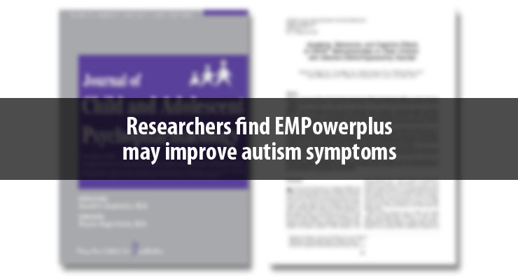 Researchers find that EMPowerplus may improve autism symptoms