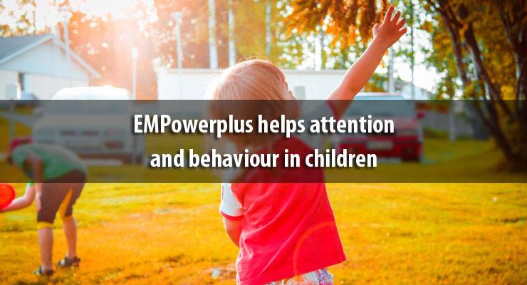 EMPowerplus helps attention and behaviour in children