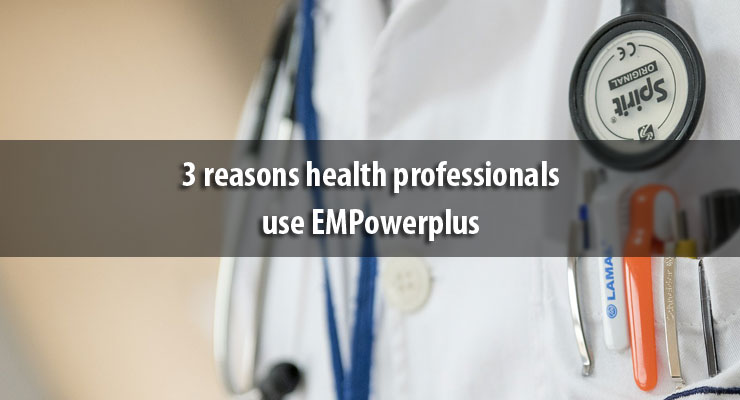 3 reasons health professionals use EMPowerplus