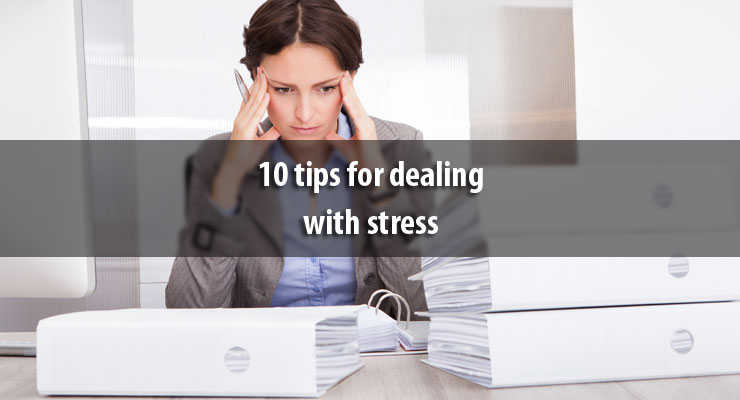10 tips for dealing with stress