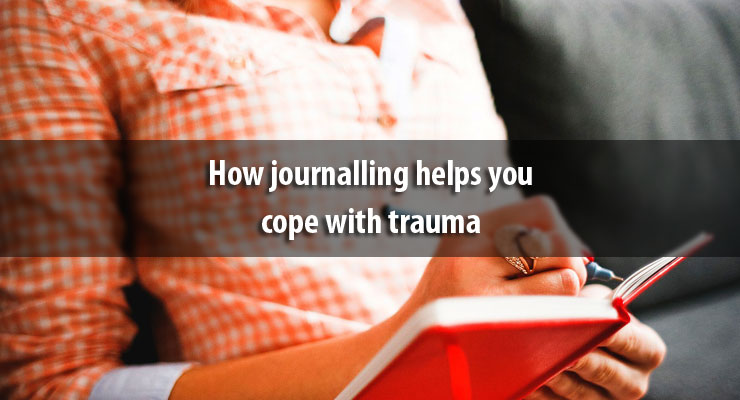 How journalling helps you cope with trauma