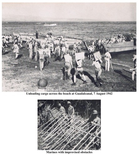 Unloading cargo across the beach at Guadalcanal, 7 August 1942 (Top) Marines with improvised obstacles (Bottom)