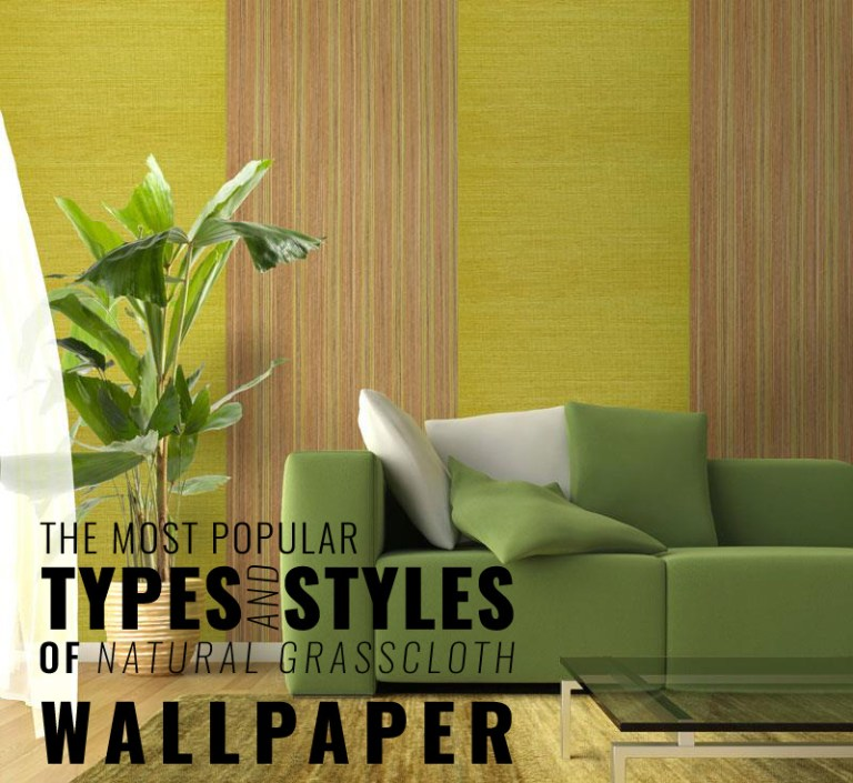 The most popular types and styles of natural grasscloth wallpaper