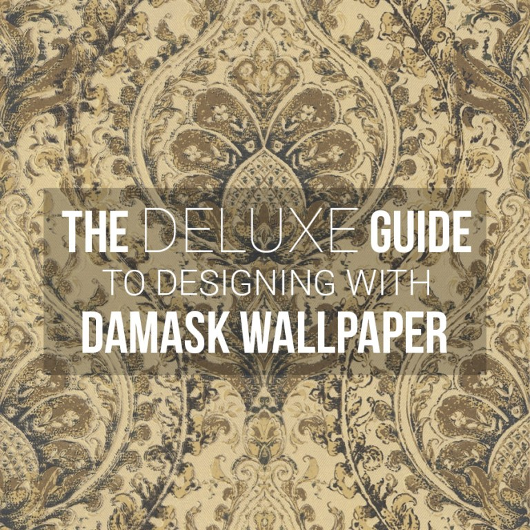 the deluxe guide to designing with damask wallpaper