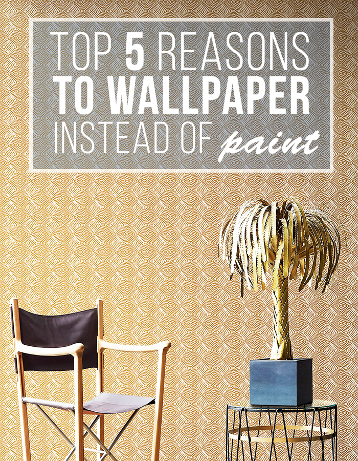 Top 5 Reasons to Wallpaper instead of Paint