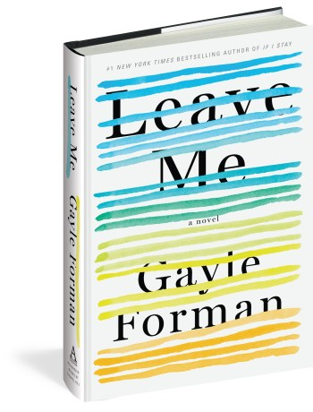 Gayle Forman on LEAVE ME