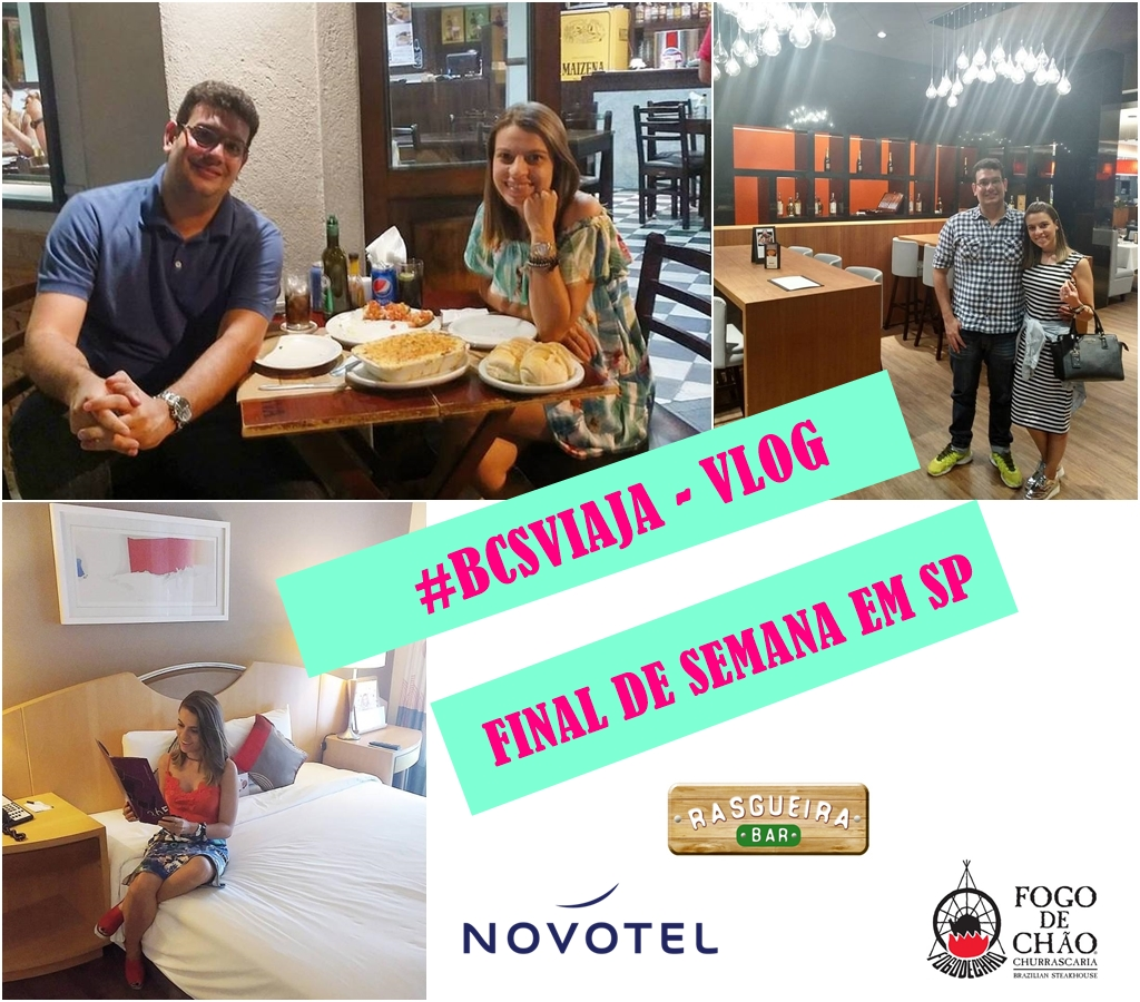 #bcsviaja – VLOG Final de Semana em SP Novotel Jaraguá, Fogo de Chão, Rasgueira Bar