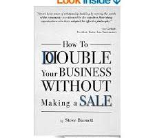 How to Double your Business without making a sale
