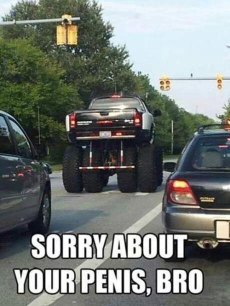 "Giant Truck: ""Sorry About Your Penis, Bro."""