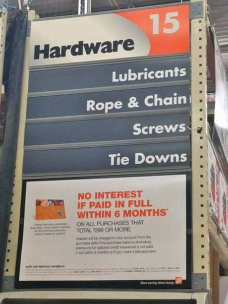 """Home Depot: """"Hardware Aisle 15 - Libricants, Rope & Chain, Screws, Tie Downs"""""""