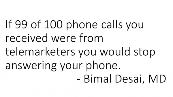 If 99 of 100 phone calls you received were from telemarketers you would stop answering your phone.