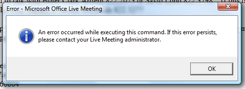 "Live Meeting 2007 ""An error occurred while attempting to…"" 