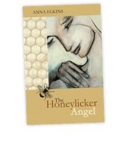 The Honeylicker angel, by Anna Elkins