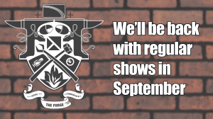 Regular shows of Forge back in September