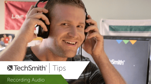 TechSmith Tips - Recording Audio