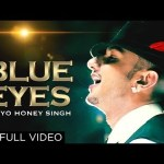 Blue Eyes Video Song – Honey Singh at his best