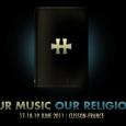 Notre festival français, le Hellfest, vient de mettre en ligne un thème potentiel du festival 2011 avec comme slogan » Our music our religion»; de quoi mettre le ton et...