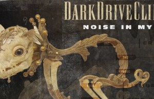 darkdriveclinicnoiseinmyheadbanner