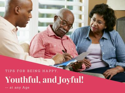 Tips For Being Happy, Youthful, and Joyful at Any Age