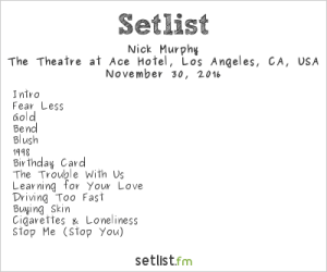 Nick Murphy @ Theatre At Ace Hotel 11/30/16. Setlist.