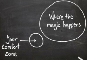 When You Go Out Of Your Comfort Zone Is When Great Things Happen