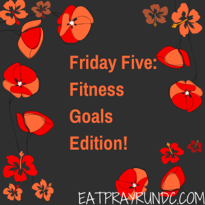 Friday Five Fitness Goals