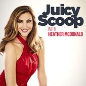 juicy-scoop-with-heather-mcdonald